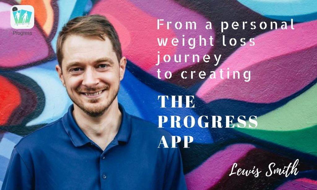 Lewis Smith - founder & developer of The Progress App - weight-loss tracking app
